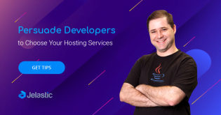 How to Persuade Developers to Choose Your Hosting Services?
