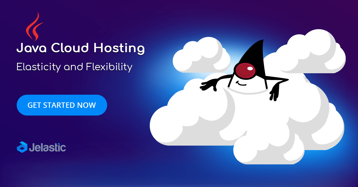 Java Cloud Hosting: Elasticity and Flexibility with Jelastic