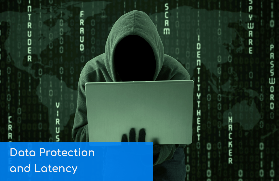 data protection and latency