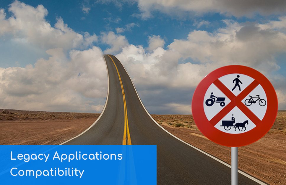 legacy applications compatibility