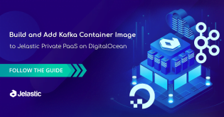 How to Build Custom Software Stack Container Image and Add Template to Jelastic Private PaaS