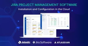 Jira Project Management Software Installation and Configuration in the Cloud