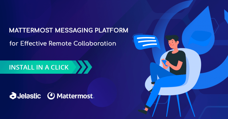 Remote Collaboration with Mattermost Messaging Platform at Jelastic PaaS