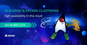 GlassFish & Payara Auto-Clustering: Running Jakarta EE Highly-Available Applications in the Cloud