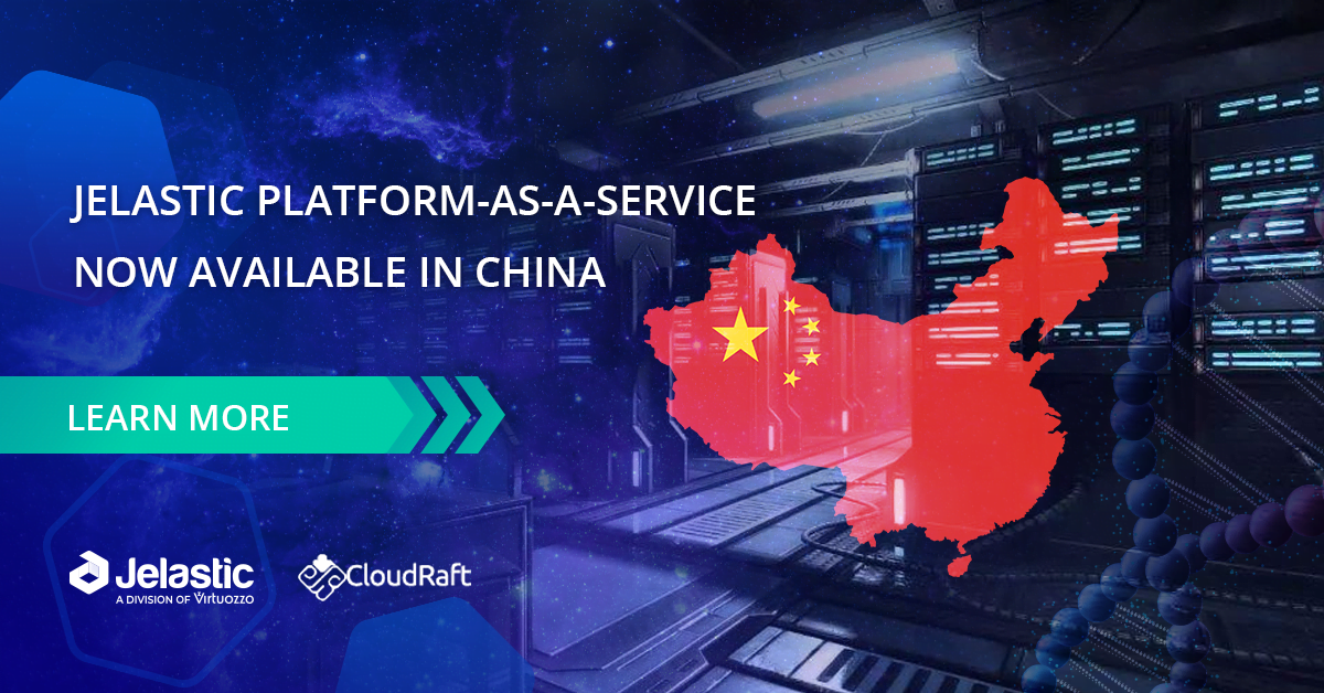 Jelastic PaaS is Now Available in China via CloudRaft Service Provider