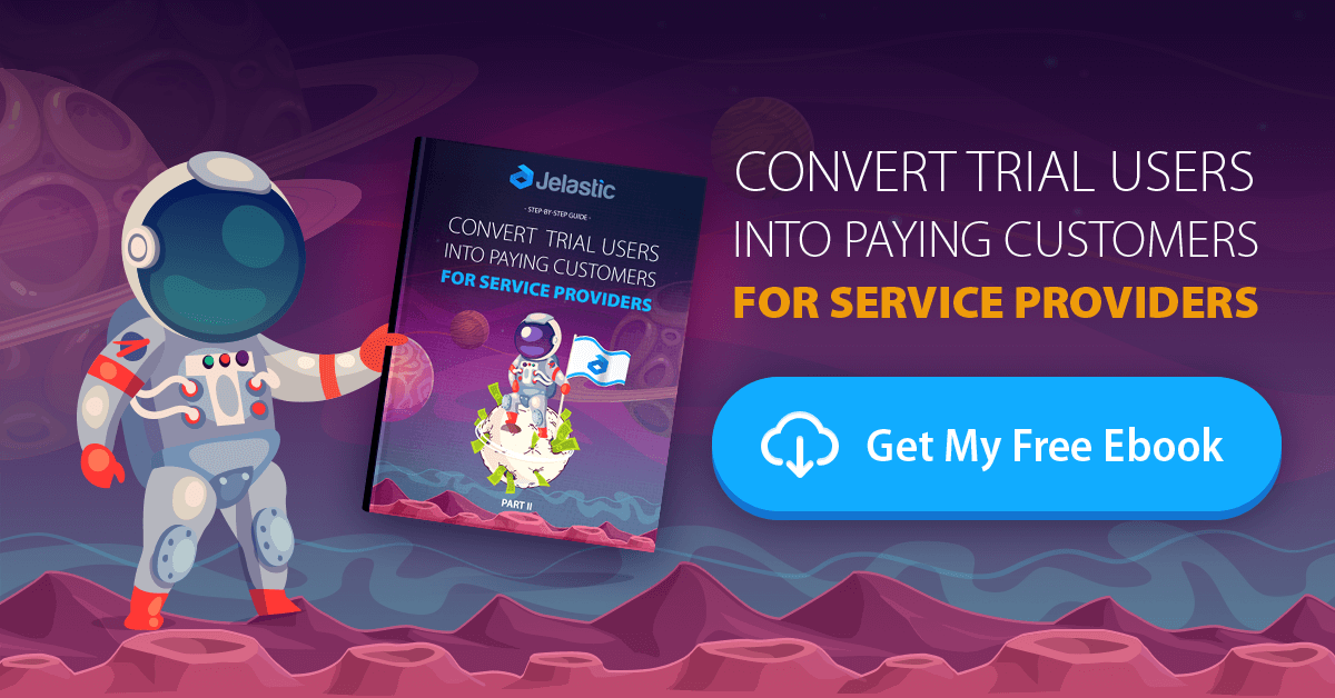 The Step-by-Step Guide Part II Convert Trial Users Into Paying Customers for Service Providers