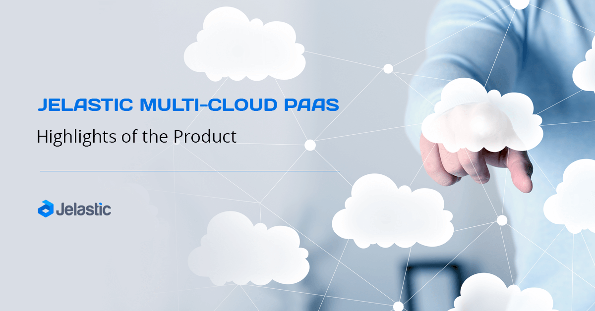 Jelastic Multi-Cloud PaaS Overview