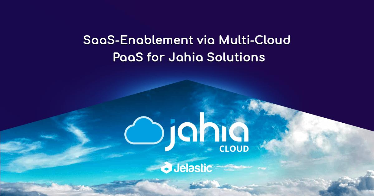SaaS-Enablement via Multi-Cloud PaaS for Jahia Solutions: Simplified Digitalization and Global Footprint