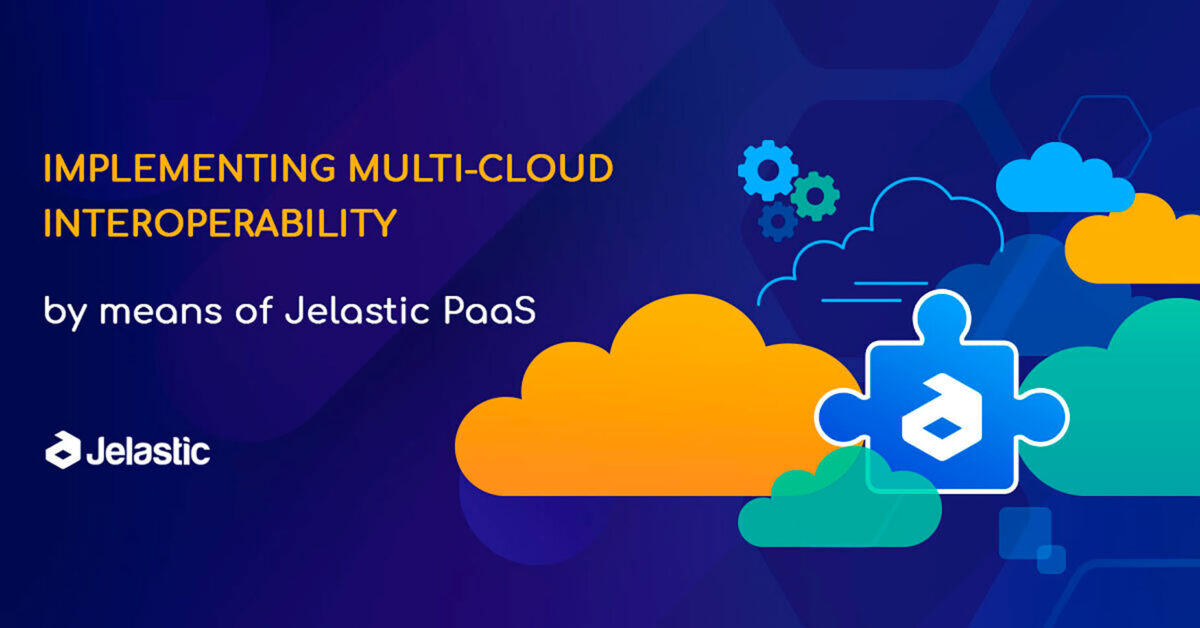Implementing Multi-Cloud Interoperability with Jelastic PaaS